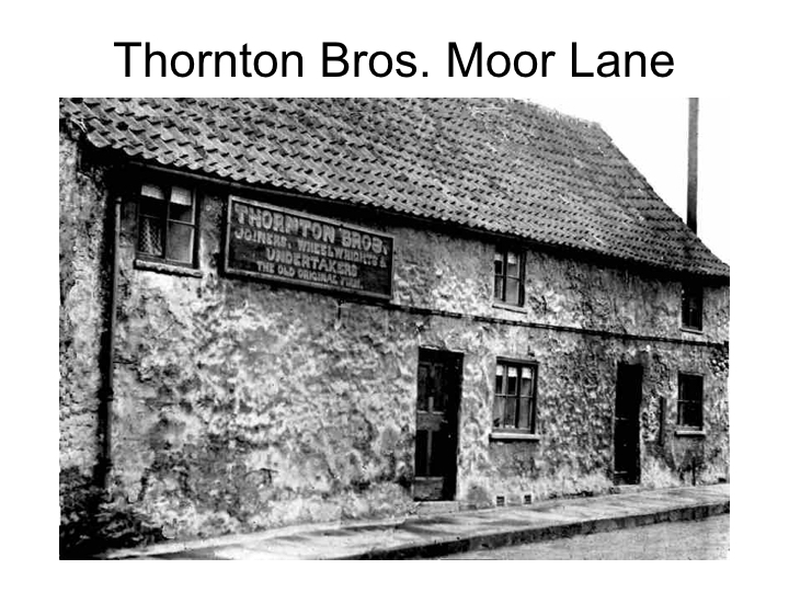 Thornton Brothers Moor Lane